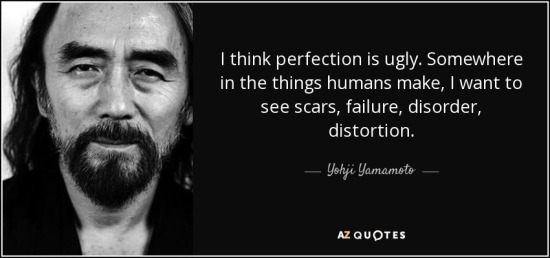 quote-i-think-perfection-is-ugly-somewhere-in-the-things-humans-make-i-want-to-see-scars-failure-yohji-yamamoto-73-24-08